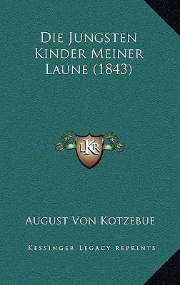 Die Jungsten Kinder Meiner Laune (1843) Die Jungsten Kinder Meiner Laune (1843)