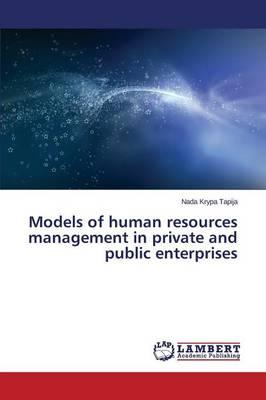 Models of human resources management in private and public enterprises