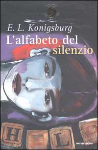 L'alfabeto del silenzio - edizioni Mondadori