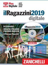 Il Ragazzini 2019. Dizionario Inglese-Italiano Italiano-Inglese. Plus digitale. Con DVD-ROM. Con Contenuto digitale (fornito elettronicamente)