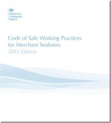 Code of Safe Working Practices for Merchant Seafarers 2015