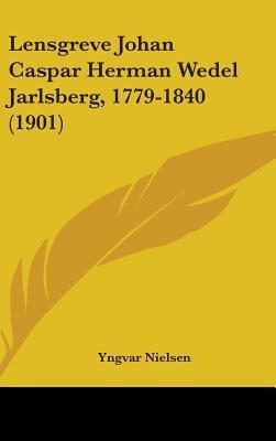 Lensgreve Johan Caspar Herman Wedel Jarlsberg, 1779-1840