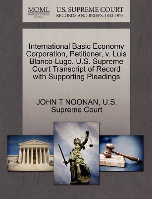 International Basic Economy Corporation, Petitioner, V. Luis Blanco-Lugo. U.S. Supreme Court Transcript of Record with Supporting Pleadings