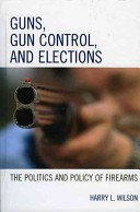 Guns, gun control, and elections