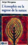 L'écosophie, ou, La sagesse de la nature