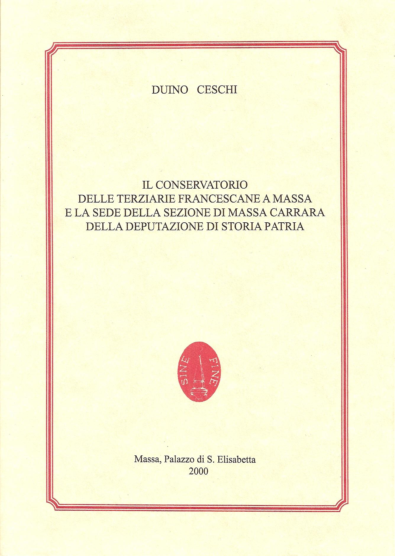 Il conservatorio delle terziarie francescane a Massa e la sede della sezione di Massa Carrara della deputazione di storia patria
