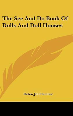 The See and Do Book of Dolls and Doll Houses