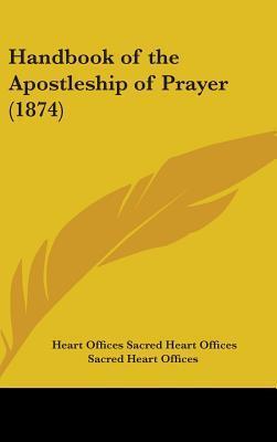 Handbook Of The Apostleship Of Prayer (1874)