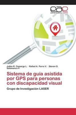 Sistema de guía asistida por GPS para personas con discapacidad visual