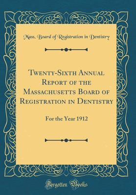 Twenty-Sixth Annual Report of the Massachusetts Board of Registration in Dentistry