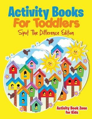 Activity Books For Toddlers Spot The Difference Edition