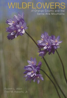 Wildflowers of Orange County and the Santa Ana Mountains