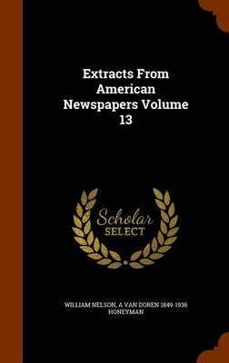 Extracts from American Newspapers Volume 13