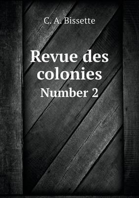 Revue Des Colonies Number 2