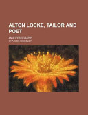 Alton Locke, Tailor and Poet (Volume 1); An Autobiography