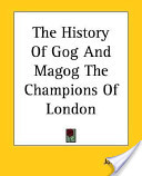 The History Of Gog A...