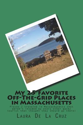 My 25 Favorite Off-The-Grid Places in Massachusetts