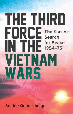 The Third Force in the Vietnam Wars