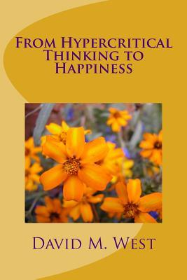 From Hypercritical Thinking to Happiness