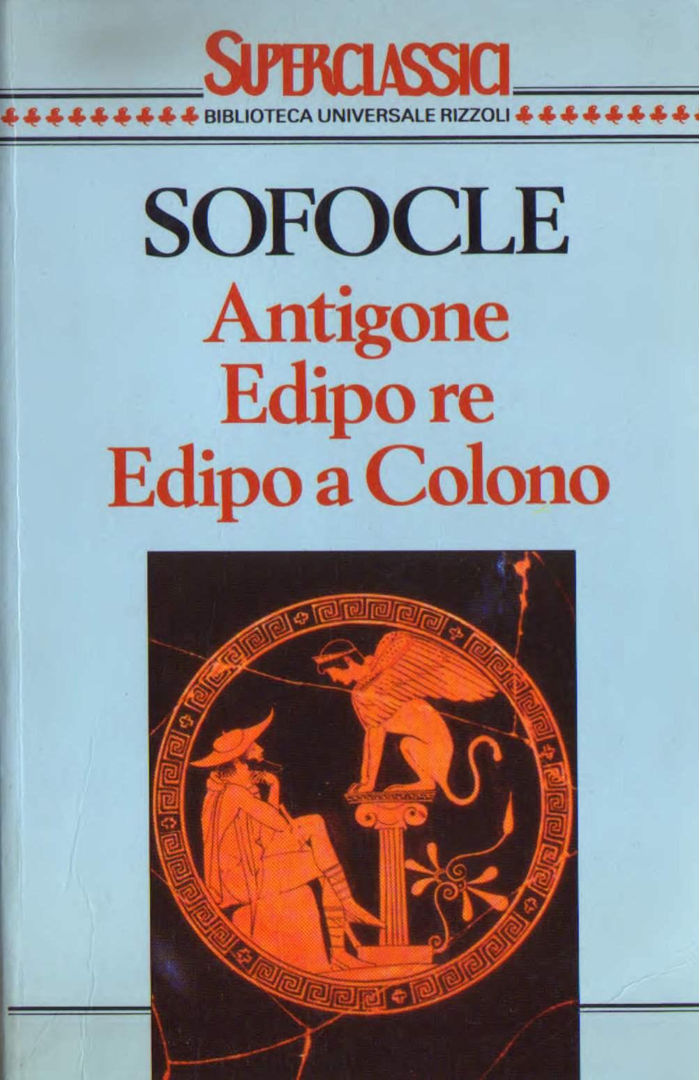 Antigone - Edipo re - Edipo a Colono