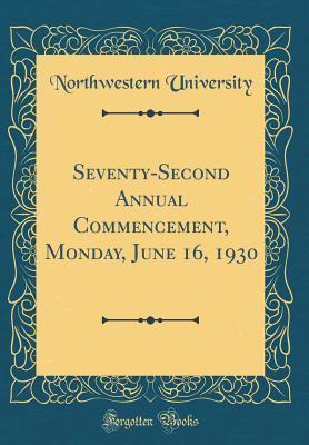 Seventy-Second Annual Commencement, Monday, June 16, 1930 (Classic Reprint)