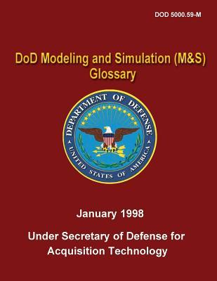 Dod Modeling and Simulation M&s Glossary Dod 5000.59-m