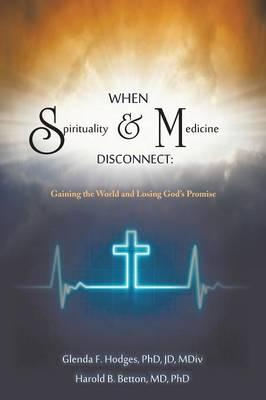 When Spirituality and Medicine Disconnect