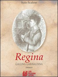 Regina. Gallina garibaldina