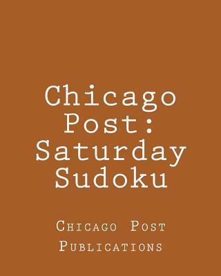 Chicago Post - Satur...
