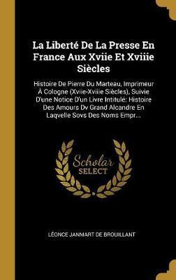 La Liberté de la Presse En France Aux Xviie Et Xviiie Siècles