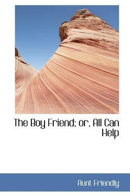 The Boy Friend; Or, All Can Help