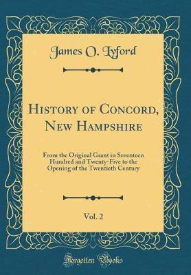 History of Concord, New Hampshire, Vol. 2