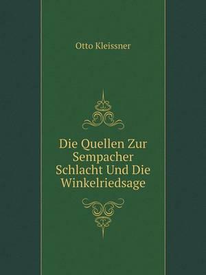 Die Quellen Zur Sempacher Schlacht Und Die Winkelriedsage