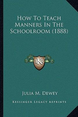 How to Teach Manners in the Schoolroom (1888)
