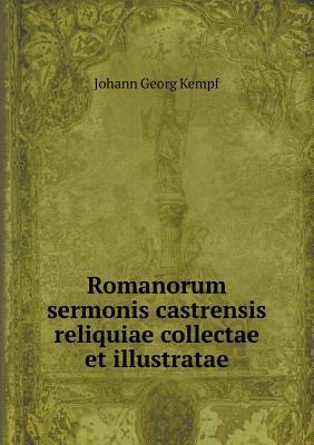 Romanorum Sermonis Castrensis Reliquiae Collectae Et Illustratae