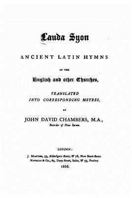 Laude Syon, Ancient Latin Hymns of the English and Other Churches