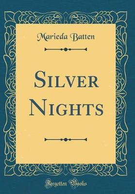 Silver Nights (Classic Reprint)