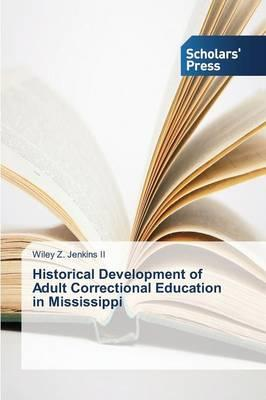 Historical Development of Adult CorrectionalEducation in Mississippi