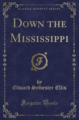Down the Mississippi (Classic Reprint)
