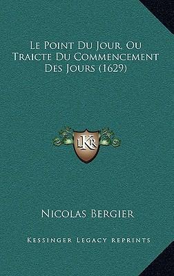Le Point Du Jour, Ou Traicte Du Commencement Des Jours (1629)