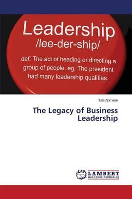 The Legacy of Business Leadership