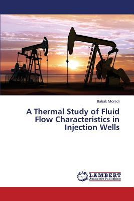 A Thermal Study of Fluid Flow Characteristics in Injection Wells