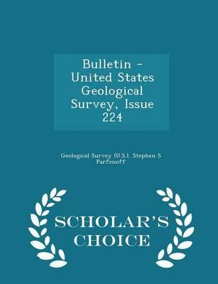 Bulletin - United States Geological Survey, Issue 224 - Scholar's Choice Edition