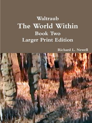 Waltraub The World Within Book Two Larger Print Edition