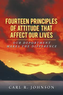 Fourteen Principles of Attitude That Affect Our Lives