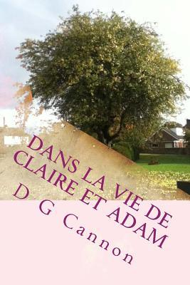 Dans La Vie De Claire Et Adam