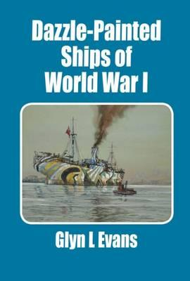 Dazzle-Painted Ships of World War I