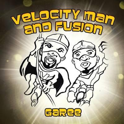 Velocity Man and Fusion