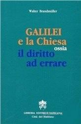 Galilei e la Chiesa ossia il diritto ad errare