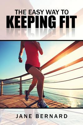 The Easy Way to Keeping Fit